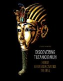 Discovering Tutankhamun: From Howard Carter to DNA ~ Zahi Hawass