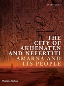 Barry Kemp - The City of Akhenaten and Nefertiti: Amarna and Its People